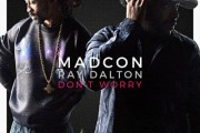 "MADCON ""DON'T WORRY"" FEATURING RAY DALTON"