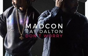 """MADCON """"DON'T WORRY"""" FEATURING RAY DALTON"""