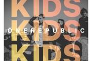 """ONEREPUBLIC """"KIDS"""""""