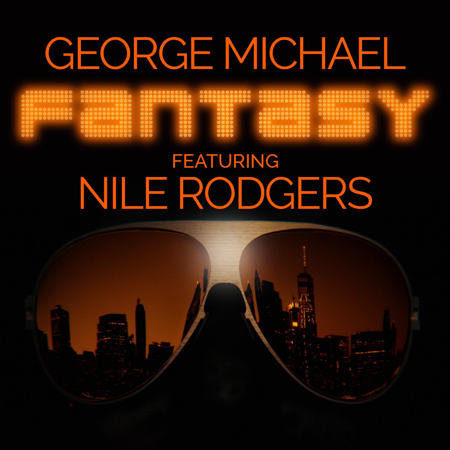 """GEORGE MICHAEL """"FANTASY"""" feat. NILE RODGERS"""
