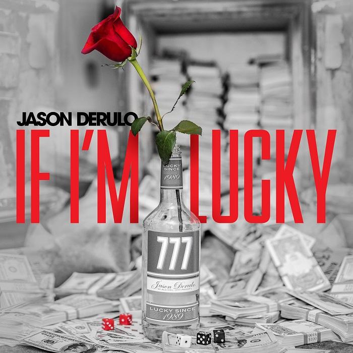 "Jason Derulo ""If I'm Lucky"""