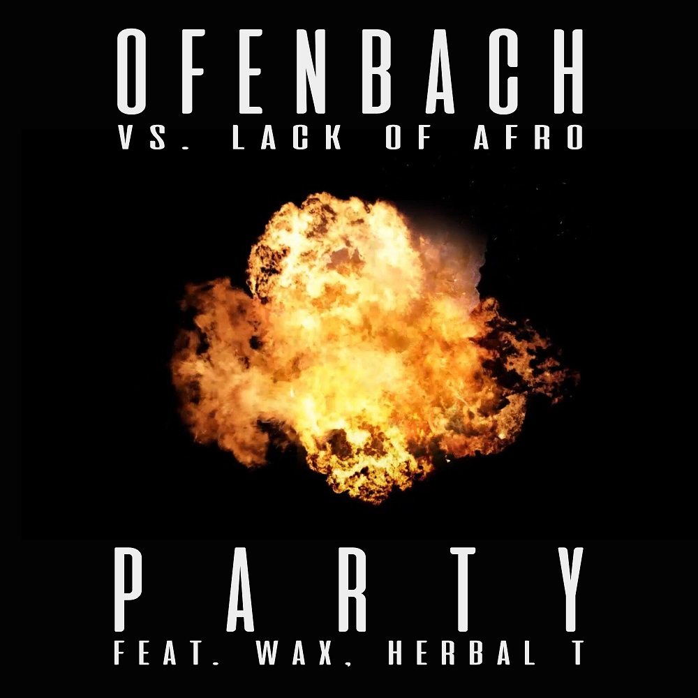 OFENBACH VS. LACK OF AFRO 'PARTY' FEAT. WAX. HERBAL T.
